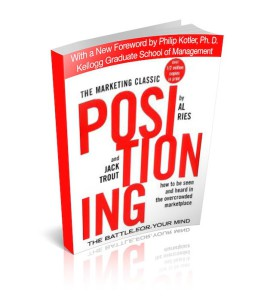 Positioning - The battle for your mind by Al Ries, Jack Trout